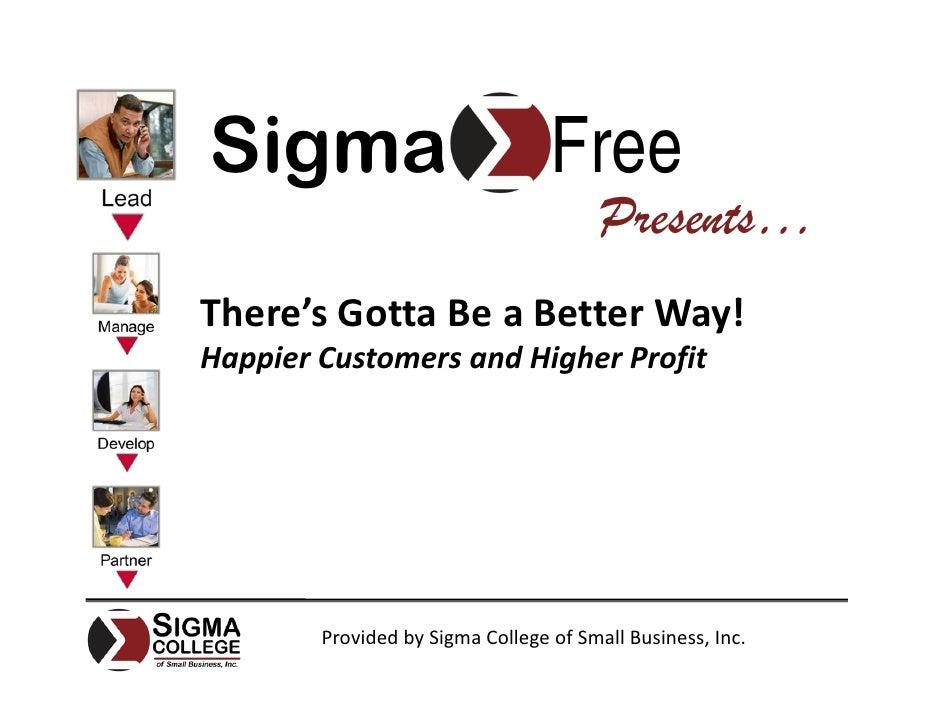 Sigma                             Free                                         Presents… There'sGotta BeaBetterWay! Ha...