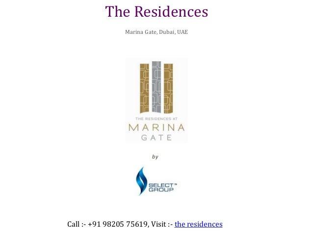 by Select Group The Residences Marina Gate, Dubai, UAE Call :- +91 98205 75619, Visit :- the residences