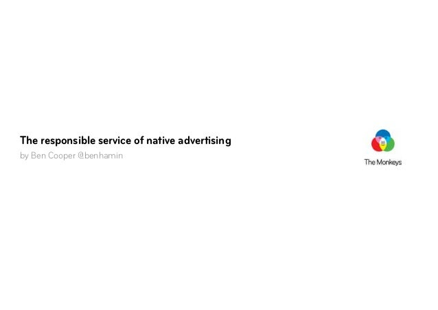 The responsible service of native advertising by Ben Cooper @benhamin