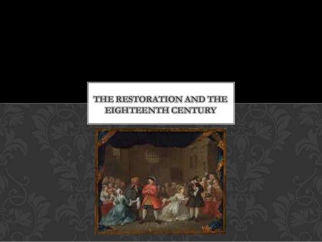 THE RESTORATION AND THE EIGHTEENTH CENTURY