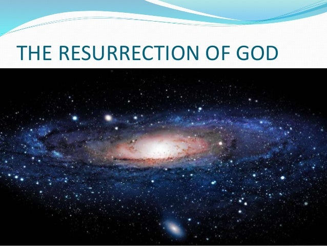 THE RESURRECTION OF GOD