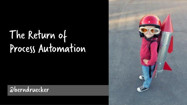 The Return of Process Automation @berndruecker