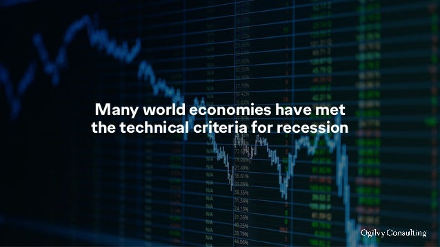 Many world economies have met the technical criteria for recession