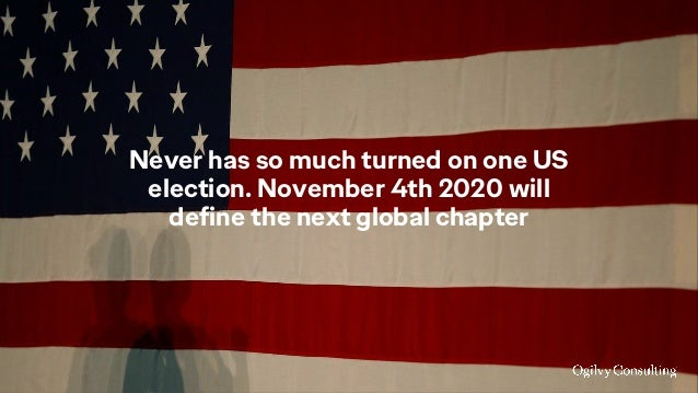 Never has so much turned on one US election. November 4th 2020 will define the next global chapter