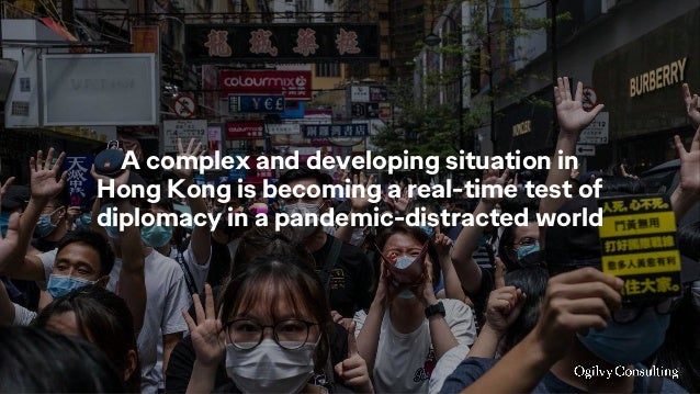 A complex and developing situation in Hong Kong is becoming a real-time test of diplomacy in a pandemic-distracted world