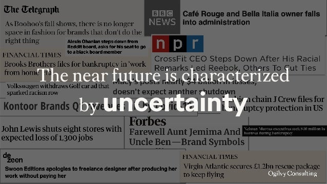 The near future is characterized by uncertainty
