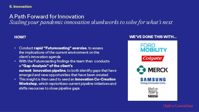 """A Path Forward for Innovation Scaling your pandemic innovation skunkworks to solve for what's next • Conduct rapid """"Future..."""