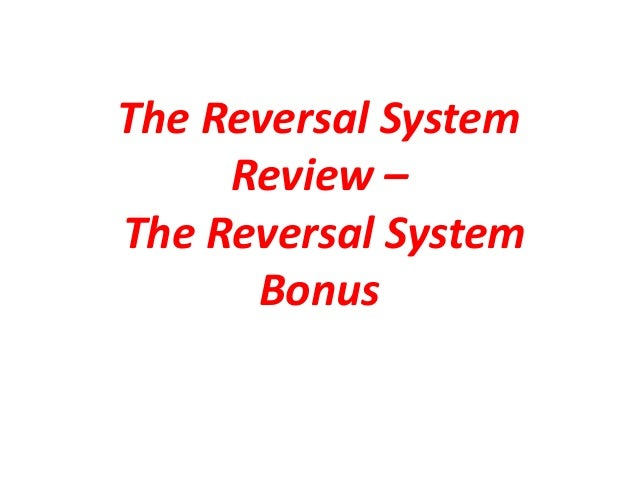 The Reversal System Review – The Reversal System Bonus