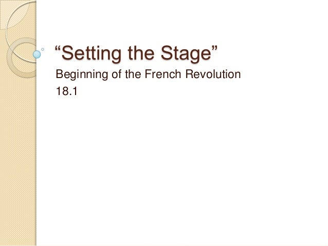 """""""Setting the Stage""""Beginning of the French Revolution18.1"""