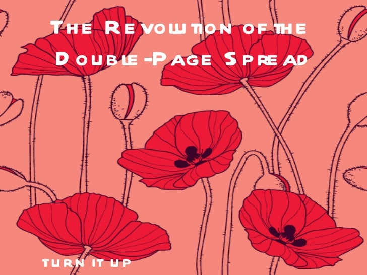 The Revolution of the  Double-Page Spread TURN IT UP