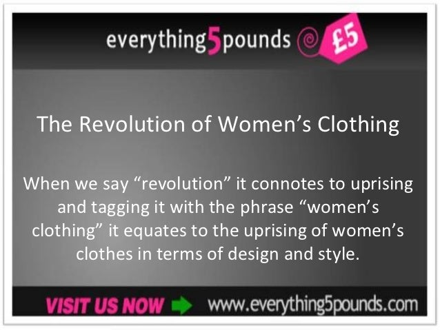 "The Revolution of Women's ClothingWhen we say ""revolution"" it connotes to uprising    and tagging it with the phrase ""wome..."