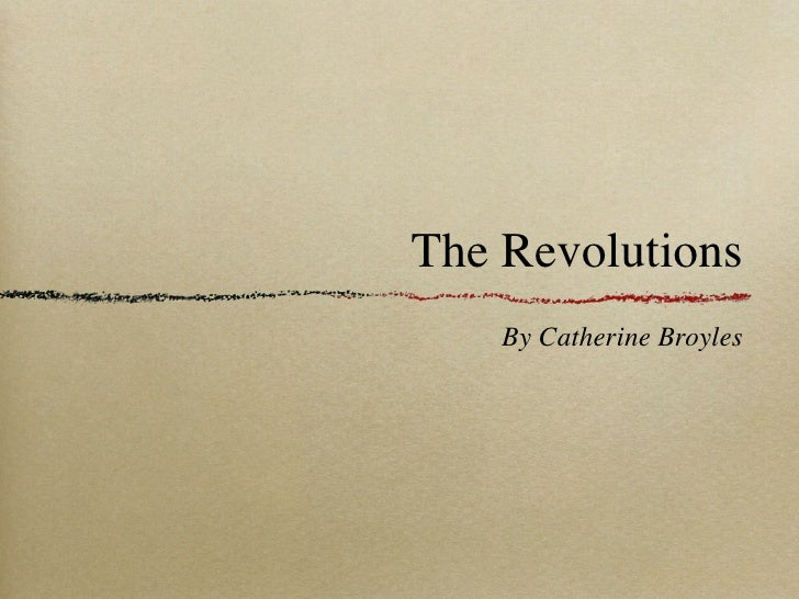 The Revolutions    By Catherine Broyles