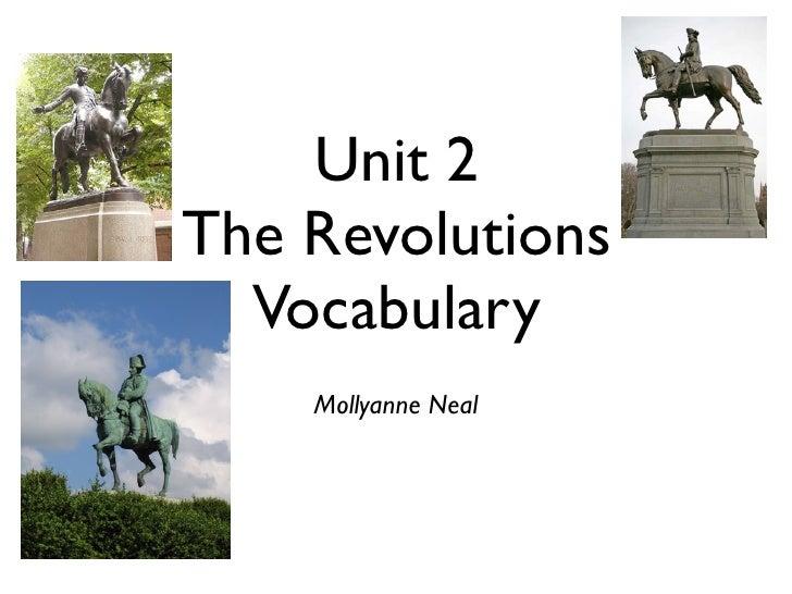 Unit 2The Revolutions  Vocabulary    Mollyanne Neal