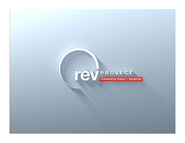 Benefits of REV REV's innovative 5-day schedule allows you to: SAVE time for internal team DECREASE time to market REVITAL...