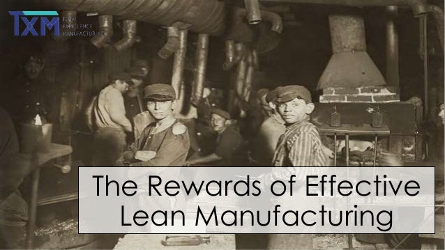 The Rewards of Effective Lean Manufacturing