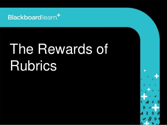 The Rewards ofRubrics