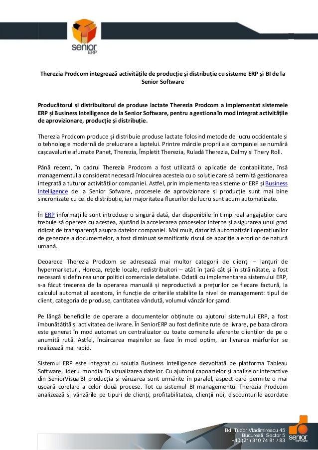 Therezia Prodcom integrează activitățile de producție și distribuție cu sisteme ERP și BI de laSenior SoftwareProducătorul...