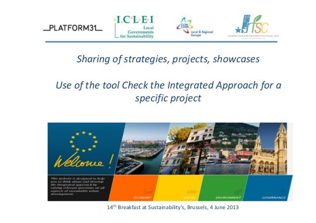 Sharing of strategies, projects, showcasesUse of the tool Check the Integrated Approach for aspecific project14th Breakfas...