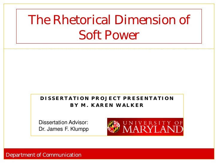 The Rhetorical Dimension of               Soft Power            DISSERTATION PROJECT PRESENTATION                   BY M. ...
