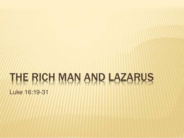 THE RICH MAN AND LAZARUS Luke 16:19-31