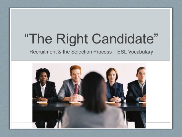 """The Right Candidate"" Recruitment & the Selection Process – ESL Vocabulary"