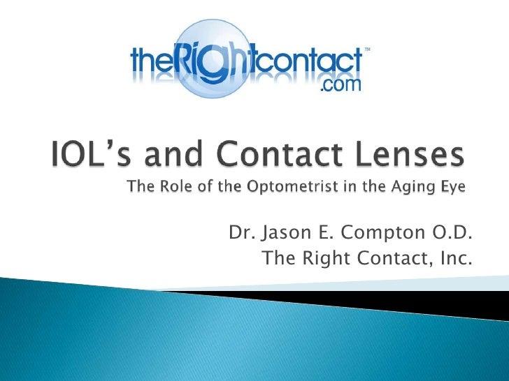 Dr. Jason E. Compton O.D.    The Right Contact, Inc.