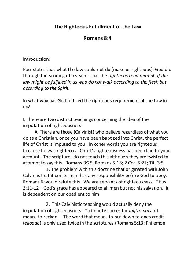The Righteous Fulfillment of the Law Romans 8:4 Introduction: Paul states that what the law could not do (make us righteou...