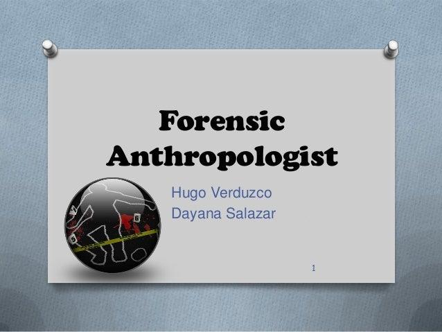 Forensic Anthropologist Hugo Verduzco Dayana Salazar 1