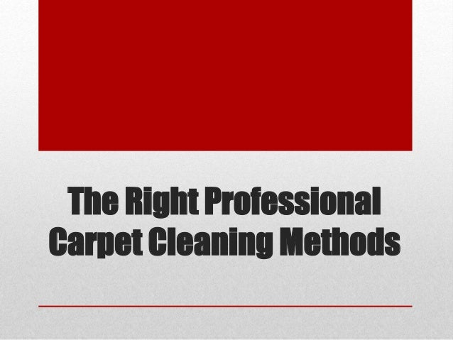 The Right Professional  Carpet Cleaning Methods