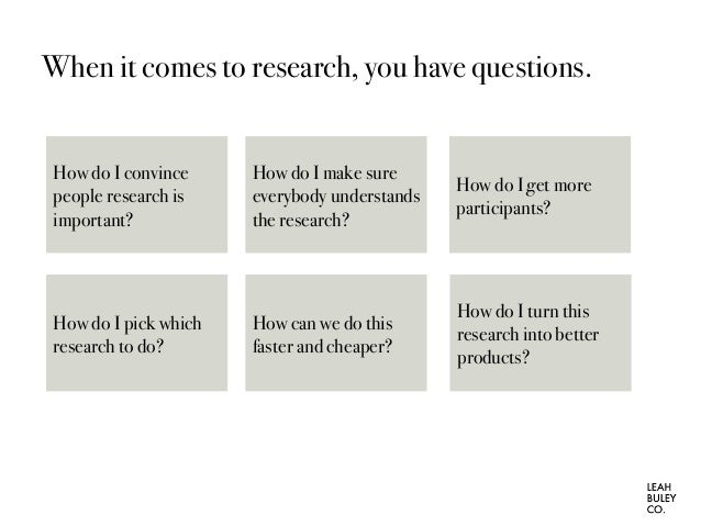 The Right Research Method For Any Problem (And Budget) Slide 2