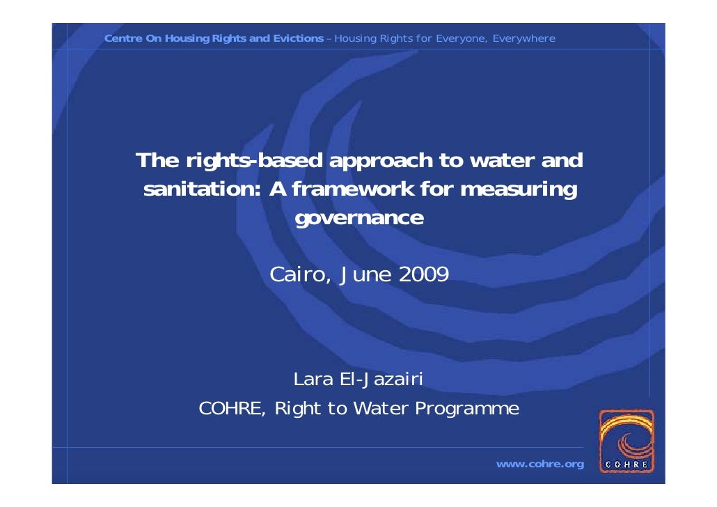 Centre On Housing Rights and Evictions – Housing Rights for Everyone, Everywhere          The rights-based approach to wat...