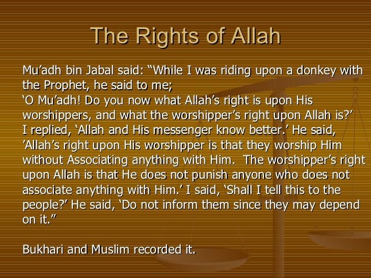 rights of allah Allah forgives all sins, but what about the rights of the people even if allah forgives the sinner, will the wronged ones not ask for their rights.