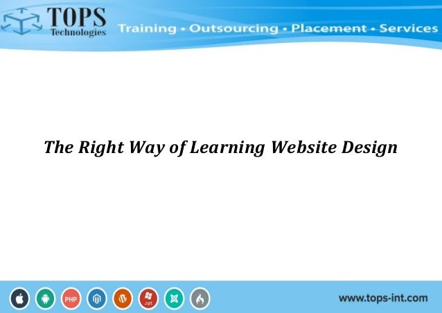 The Right Way Of Learning Website Design
