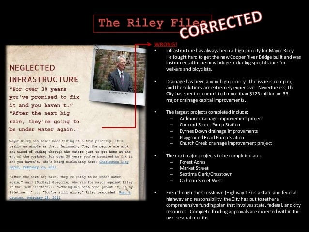 WRONG! • Infrastructure has always been a high priority for Mayor Riley. He fought hard to get the new Cooper River Bridge...