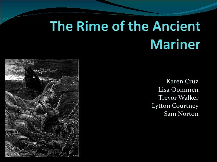 "an analysis of rime of the ancient mariner ""the rime of the ancient mariner"" by samuel coleridge represents the clash of mysticism and religion, with imagination the poem beings when the ancient mariner."