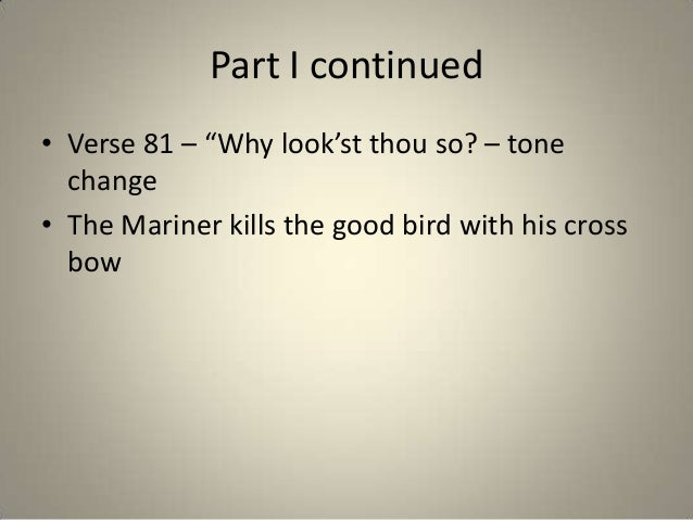 "the changes and effects of the rime of the ancient mariner ""the rime of the ancient mariner""  as a social critique of the south and how it shows ""the effects of cultural  the poem changes to the 1st person."