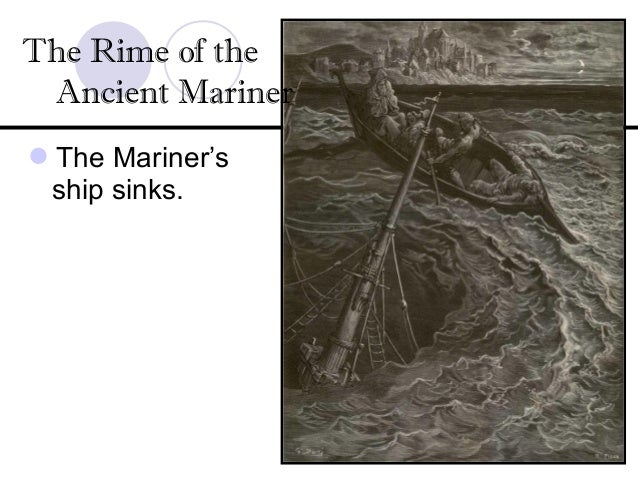 "critical appreciation of rime of ancient mariner Description and explanation of the major themes of coleridge's poetry  in ""the rime of the ancient mariner,"" coleridge compares the sun to ""god's own."