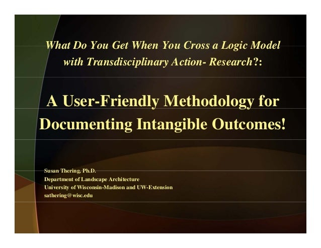 What Do You Get When You Cross a Logic ModelWhat Do You Get When You Cross a Logic Model with Transdisciplinary Action- Re...