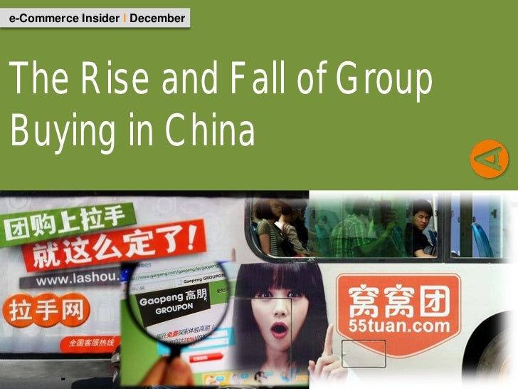 e-Commerce Insider I DecemberThe Rise and Fall of GroupBuying in China