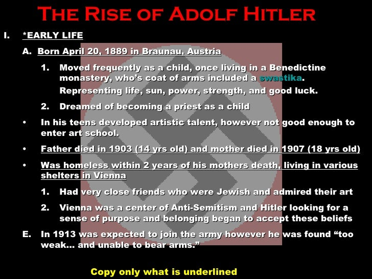 rise of adolf hitler The rise of hitler in 1923, adolf hitler attempted to overthrow the german government he was unsuccessful, and sent to prison for nine months.