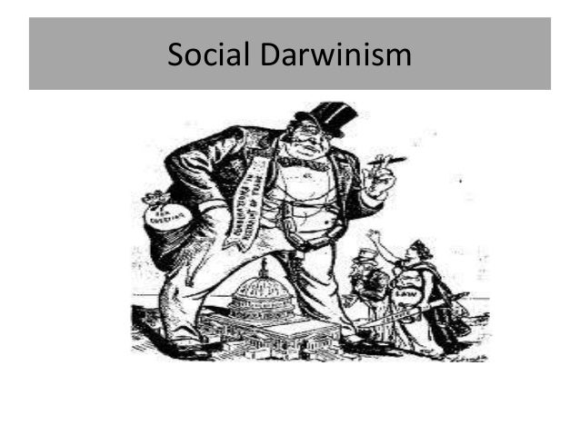 justifying business practices through social darwinism Clearly social darwinism was a justification for ruthless capitalism in its most energetic, violent, and exploitative period carnegie agreed with social darwinism - up to a point in his business affairs, and despite occasional nods of friendship in the direction of workers, carnegie was ruthless.