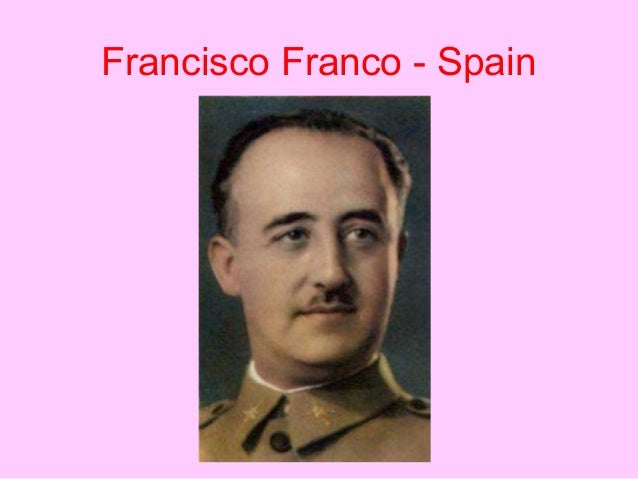 the rule of francisco franco Defiant: during the war, franco was adamant that spain did not have a 'jewish   most recent and long-standing resident: general francisco franco  traces of  fascist rule were expunged in europe was more remarkable still.