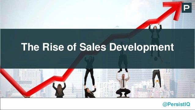 The Rise of Sales Development @PersistIQ