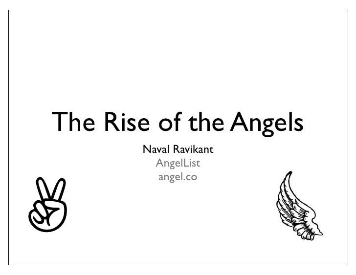 The Rise of the Angels        Naval Ravikant          AngelList     ✌          angel.co