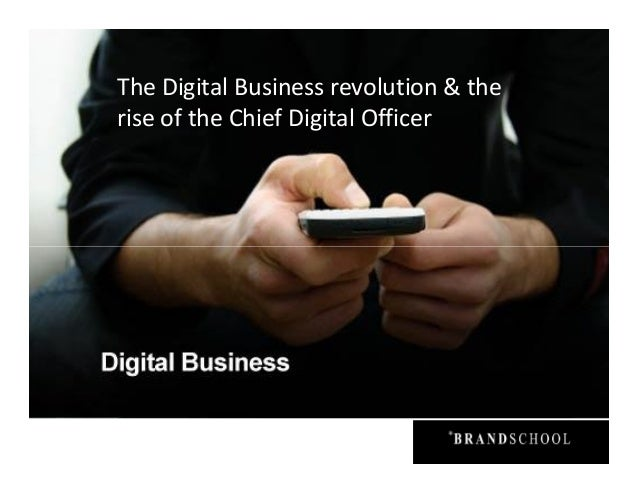 The Digital Business revolution & the rise of the Chief Digital Officer