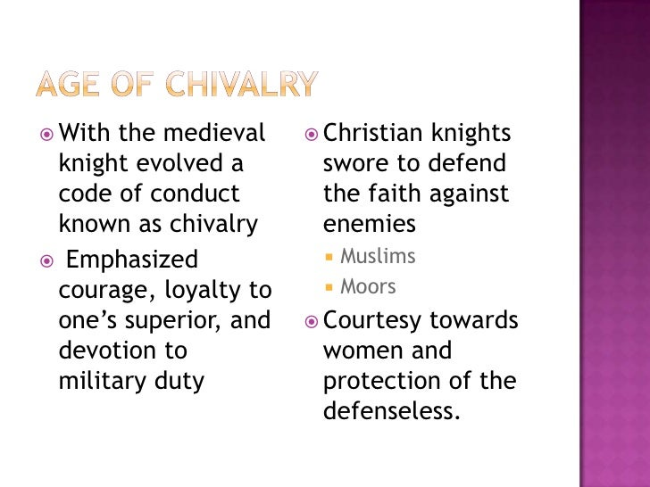 the chivalry code evolved from the values of christianity during the middle ages The synthesis of classical philosophy and christian theology reached its climax in the 11th century and then flowered during the later middle ages in the latter period, ethics is tied to the scholasticism of the universities and remained the dominant philosophy, influencing the development of renaissance humanism in the 16th century.
