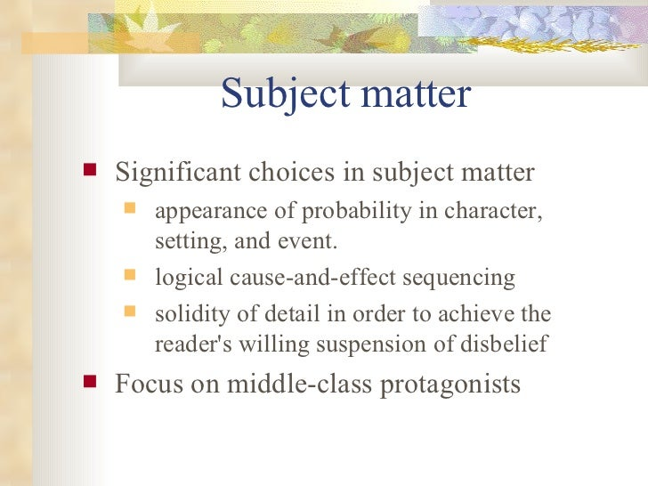 Subject matter <ul><li>Significant choices in subject matter  </li></ul><ul><ul><li>appearance of probability in character...