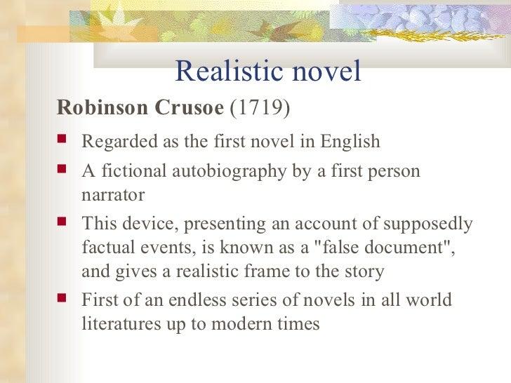Realistic novel <ul><li>Robinson Crusoe  (1719) </li></ul><ul><li>Regarded as the first novel in English   </li></ul><ul><...