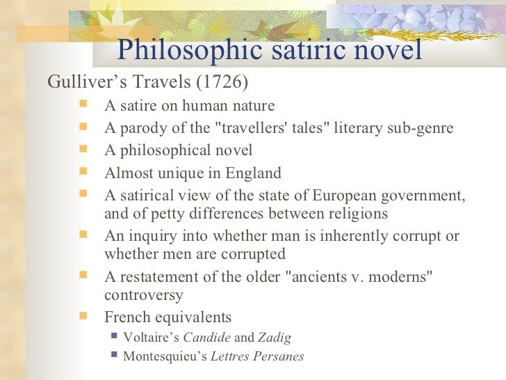 Philosophic satiric novel <ul><li>Gulliver's Travels (1726) </li></ul><ul><ul><li>A satire on human nature  </li></ul></ul...