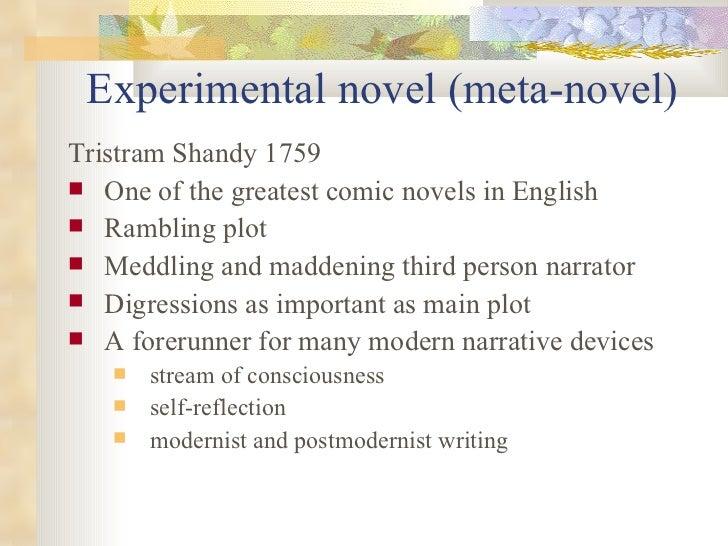 Experimental novel (meta-novel) <ul><li>Tristram Shandy 1759 </li></ul><ul><li>One of the greatest comic novels in English...